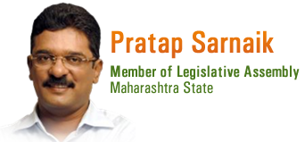 Pratap Sarnaik - Member of Legislative Assembly Maharashtra State